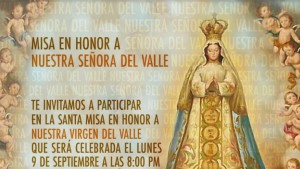 Celebrarán Misa en honor a Nuestra Señora del Valle en Doral
