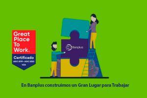 Banplus obtuvo certificación Great Place To Work como empresa que construye un Gran Lugar para Trabajar