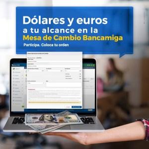 Mesa de Cambio de Bancamiga permite adquirir o vender divisas sin intermediarios ni sobreprecios